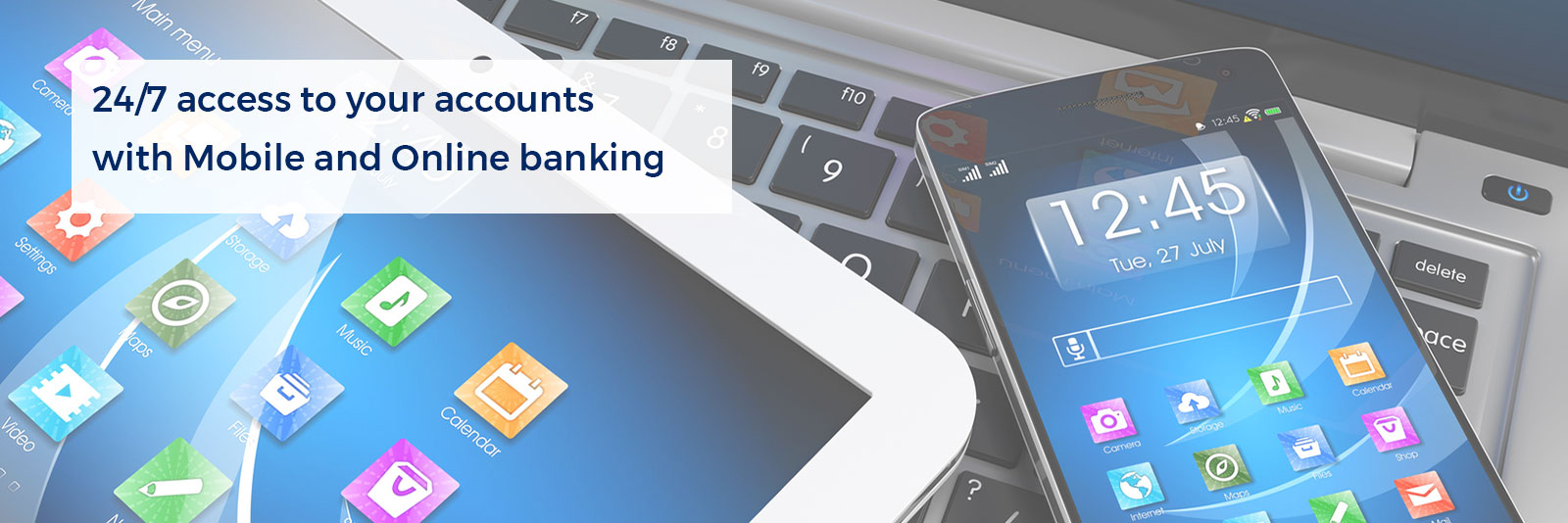 24/7 access to your accounts with Mobile and Online Banking